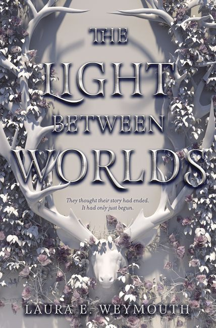 January Book Review: The Light Between Worlds by Laura E. Weymouth